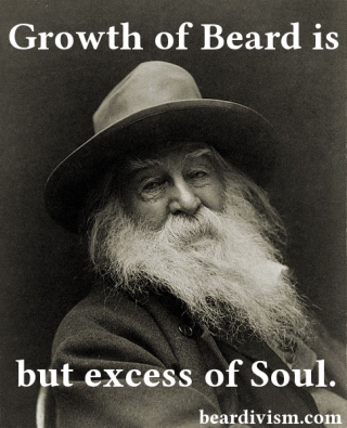 Whitman beard proverb picture growth of beard is but an excess of soul